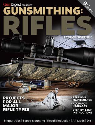 Gunsmithing: Rifles, 9th Edition - Sweeney, Patrick