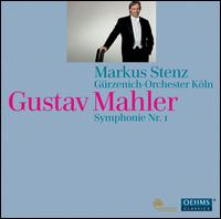 Gustav Mahler: Symphonie Nr. 1 - Gürzenich Orchestra of Cologne; Markus Stenz (conductor)