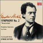 "Gustav Mahler: Symphony No. 2 ""Resurrection"""