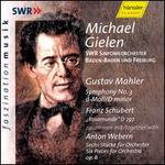 Gustav Mahler: Symphony No. 3; Schubert: Rosamunde; Anton Webern: Six Pieces for Orchestra