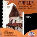 Gustav Mahler: Symphony No. 7; Lieder aud letzter Zeit