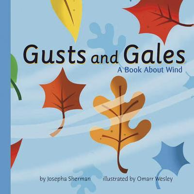 Gusts and Gales: A Book about Wind - Sherman, Josepha