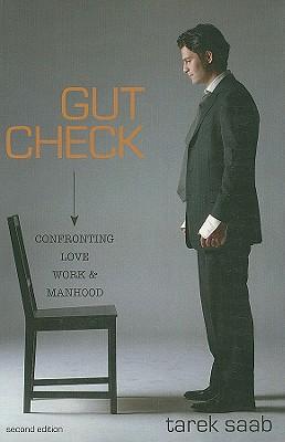 Gut Check: Confronting Love, Work, & Manhood - Saab, Tarek