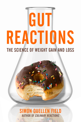 Gut Reactions: The Science of Weight Gain and Loss - Field, Simon Quellen