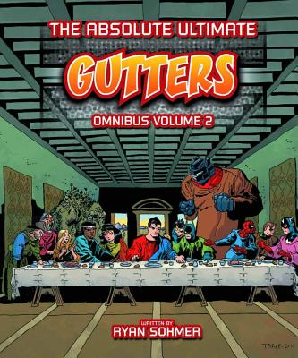 Gutters: The Absolute Ultimate Complete Omnibus Volume 2 - Sohmer, Ryan