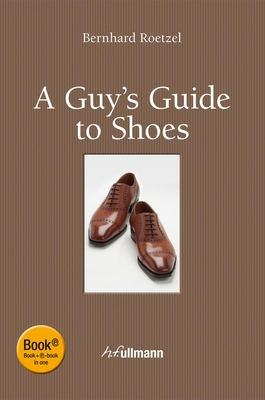 Guy's Guide to Shoes - Roetzel, Bernhard