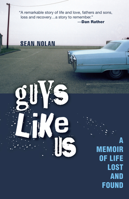 Guys Like Us: A Memoir of Life Lost and Found - Nolan, Sean