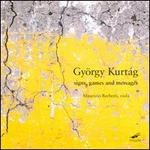 György Kurtág: Signs, Games and Messages