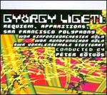 Gy�rgy Ligeti: Requiem; Apparitions; San Francisco Polyphony