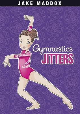 Gymnastics Jitters - Maddox, Jake