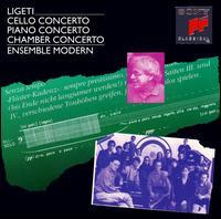 Gyorgy Ligeti: Cello Concerto; Piano Concerto; Chamber Concerto - Miklós Perényi (cello); Ueli Wiget (piano); Ensemble Modern; Peter Eötvös (conductor)