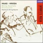 Haas, Krása: String Quartets