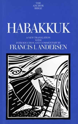 Habakkuk: A New Translation with Introduction and Commentary - Andersen, Francis I, Mr.