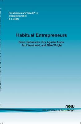 Habitual Entrepreneurs - Ucbasaran, Deniz, and Alsos, Gry Agnete, and Westhead, Paul