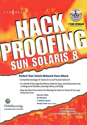 Hack Proofing Sun Solaris 8 - Syngress, and Cook, Randy (Editor), and Mitchell, Ed