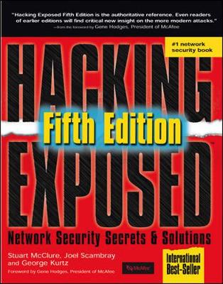 Hacking Exposed 5th Edition: Network Security Secrets and Solutions - McClure, Stuart, and Scambray, Joel, and Kurtz, George