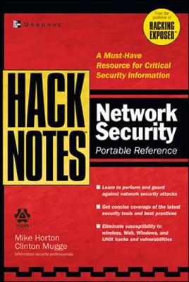 Hacknotes Network Security Portable Reference - Horton, Michael, and Mugge, Clinton, and Horton, Mike