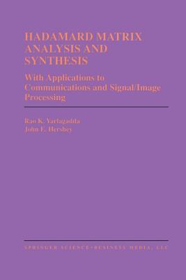 Hadamard Matrix Analysis and Synthesis: With Applications to Communications and Signal/Image Processing - Yarlagadda, Rao K, and Hershey, John E