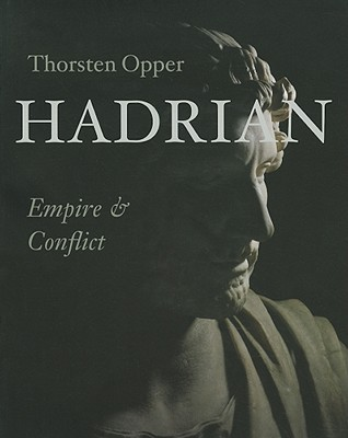Hadrian: Empire and Conflict - Opper, Thorsten