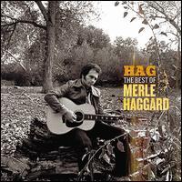 Hag: The Best of Merle Haggard - Merle Haggard