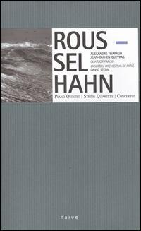 Hahn: Piano Quintet; String Quartets; Roussel: Concertos; Petite Suite; Concertino - Alexandre Tharaud (piano); Jean-Guihen Queyras (cello); Quatuor Parisii; Ensemble Orchestral de Paris; David Stern (conductor)