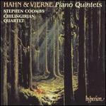 Hahn & Vierne: Piano Quintets