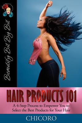 Hair Products 101: A 4-Step Process to Empower You to Select the Best Products for Your Hair - Chicoro