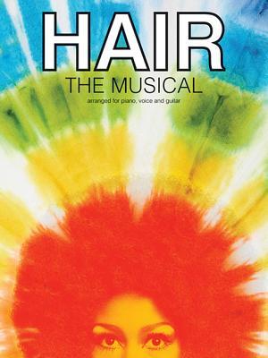 Hair: The Musical (PVG) - MacDermot, Galt (Creator), and Rado, James (Creator), and Ragni, Gerome (Creator)