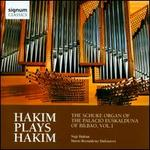Hakim plays Hakim: The Schuke Organ of the Palacio Euskalduna of Bilbao, Vol. 1