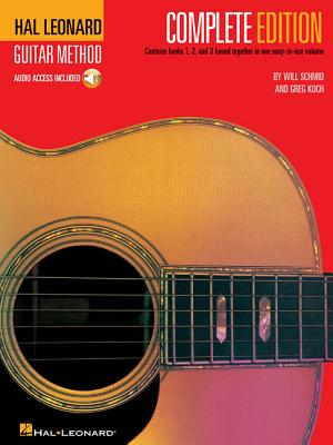 Hal Leonard Guitar Method, - Complete Edition: Books 1, 2 and 3 Bound Together in One Easy-To-Use Volume! - Schmid, Will, and Koch, Greg
