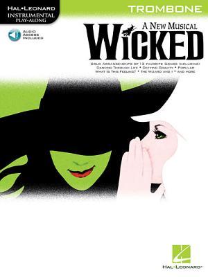 Hal Leonard Instrumental Play-along: Wicked (Trombone) -