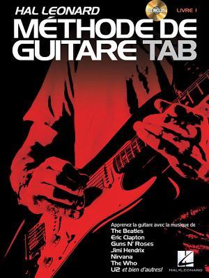 Hal Leonard Methode de Guitare Tab: Apprenez Avec La Musique de the Beatles, Clapton, Hendrix, Nivana, U2 Et Bien D'Autres! - Schroedl, Jeff