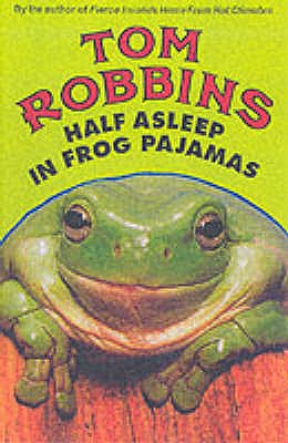 Half Asleep in Frog Pajamas - Robbins, Tom