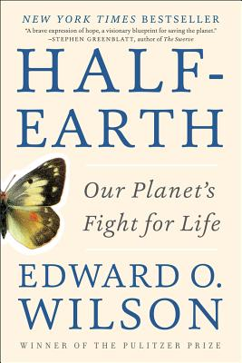 Half-Earth: Our Planet's Fight for Life - Wilson, Edward O