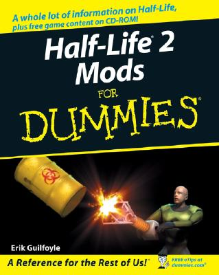 Half-Life 2 Mods for Dummies - Guilfoyle, Erik