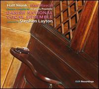 Half Monk, Half Rascal: Choeurs a Cappella by Francis Poulenc - Adam Riis (tenor); Danish National Vocal Ensemble; Emil Lykke (tenor); Steffen Bruun Rotwig (bass); Stephen Layton (conductor)