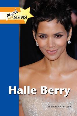 Halle Berry - Uschan, Michael V (Editor)
