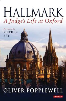Hallmark: A Judge's Life at Oxford - Popplewell, Oliver, and Fry, Stephen (Foreword by)
