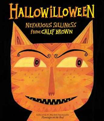Hallowilloween: Nefarious Silliness from Calef Brown - Brown, Calef