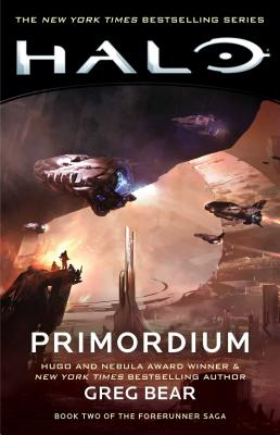 Halo: Primordium: Book Two of the Forerunner Saga - Bear, Greg