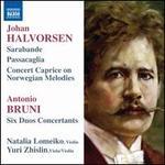 Halvorsen: Sarabande; Passacaglia; Concert Caprice On Norwegian Melodies; Bruni: Six Duos Concertants