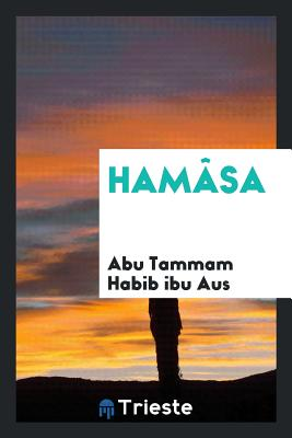 Hamâsa - Habib Ibu Aus, Abu Tammam
