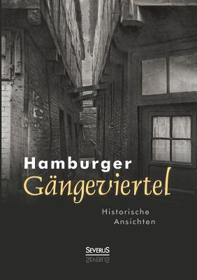 Hamburger Gangeviertel. Historische Ansichten - Hansa Hamburg, Landesbildstelle