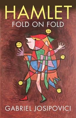Hamlet: Fold on Fold - Josipovici, Gabriel