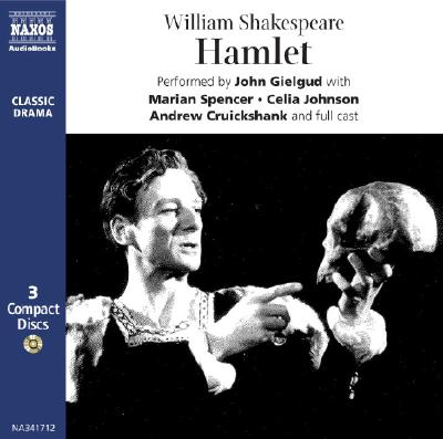 Hamlet: John Gielgud's Classic 1948 Recording - Shakespeare, William, and Gielgud, John, Sir (Read by)
