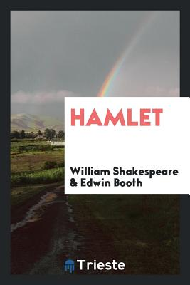 Hamlet - Shakespeare, William, and Booth, Edwin