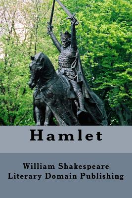 Hamlet - Shakespeare, William, and Publishing, Literary Domain
