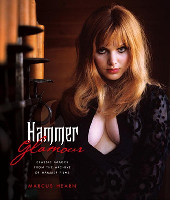 Hammer Glamour: Classic Images from the Archive of Hammer Films - Hearn, Marcus