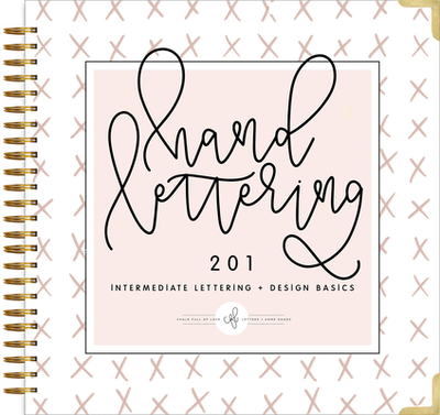 Hand Lettering 201: Intermediate Lettering and Design Basics - Chalkfulloflove, and Select, Paige Tate (Producer)