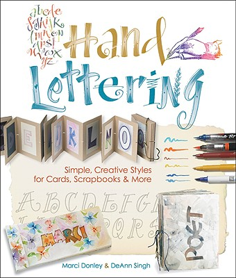 Hand Lettering: Simple, Creative Styles for Cards, Scrapbooks & More - Prolific Impressions Inc (Producer), and Donley, Marci, and Singh, Deann